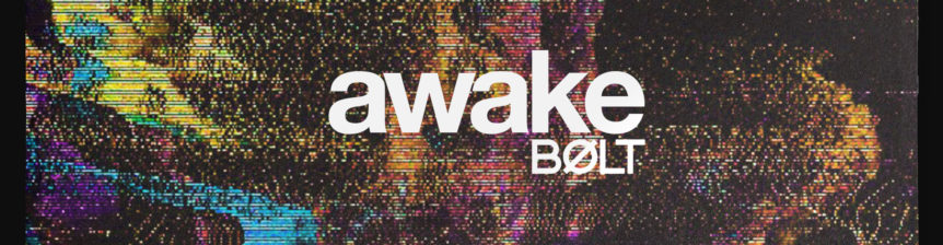 BOLT - awake (single)